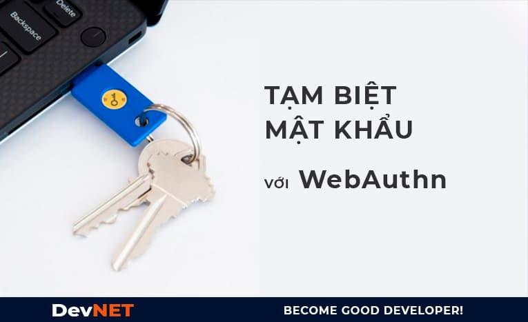 Tạm biệt mật khẩu với WebAuthn