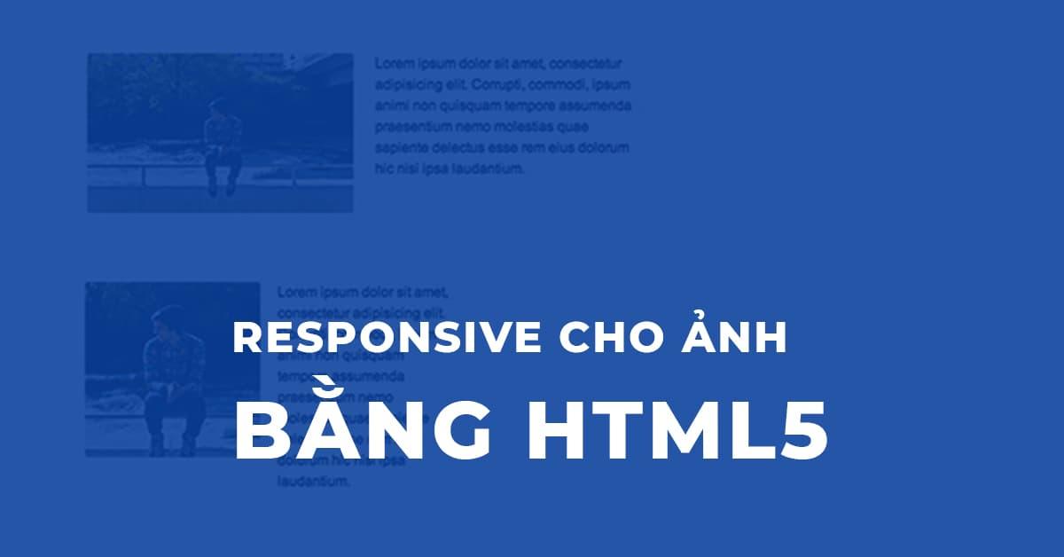 Responsive cho ảnh bằng HTML5