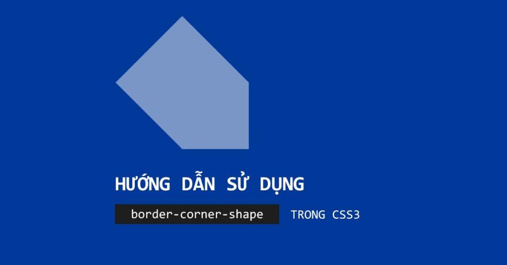 Hướng dẫn sử dụng Border Corner Shape trong CSS3